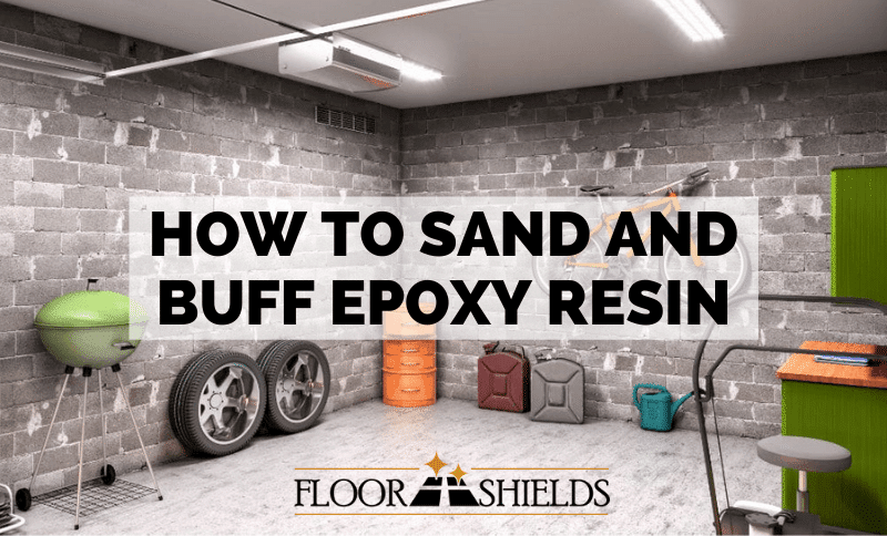 How to Sand and Buff Epoxy Resin