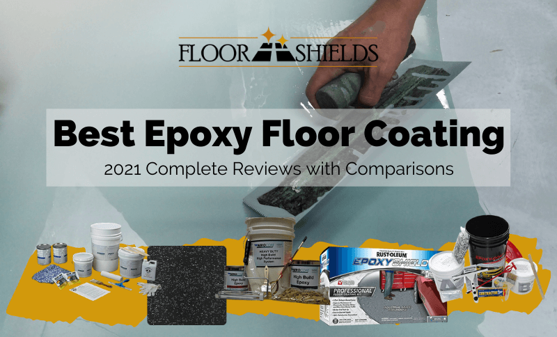 Best Epoxy Floor Coating of 2021 Complete Reviews with Comparisons