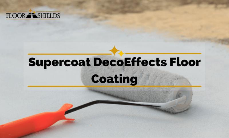 Super Coat Deco Effects Epoxy Floor Coating Review