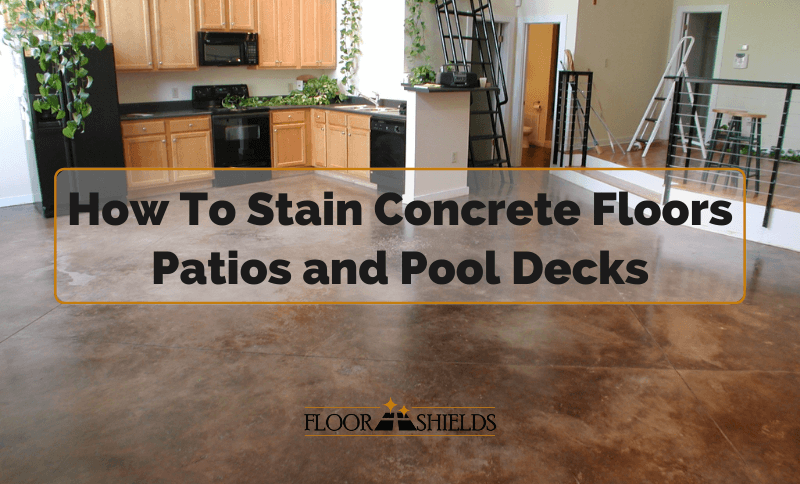 How To Stain Concrete Floors Patios and Pool Decks