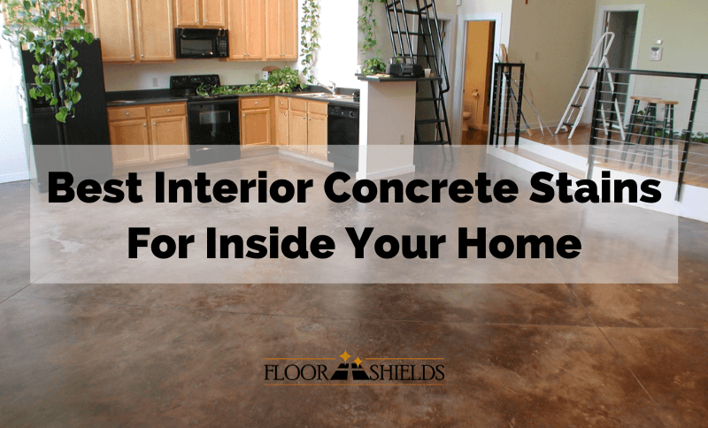 Best Interior Concrete Stains For Inside Your Home