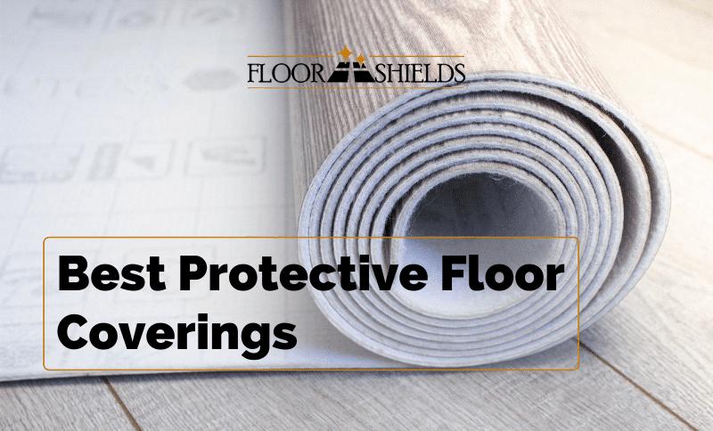 Best Protective Floor Coverings